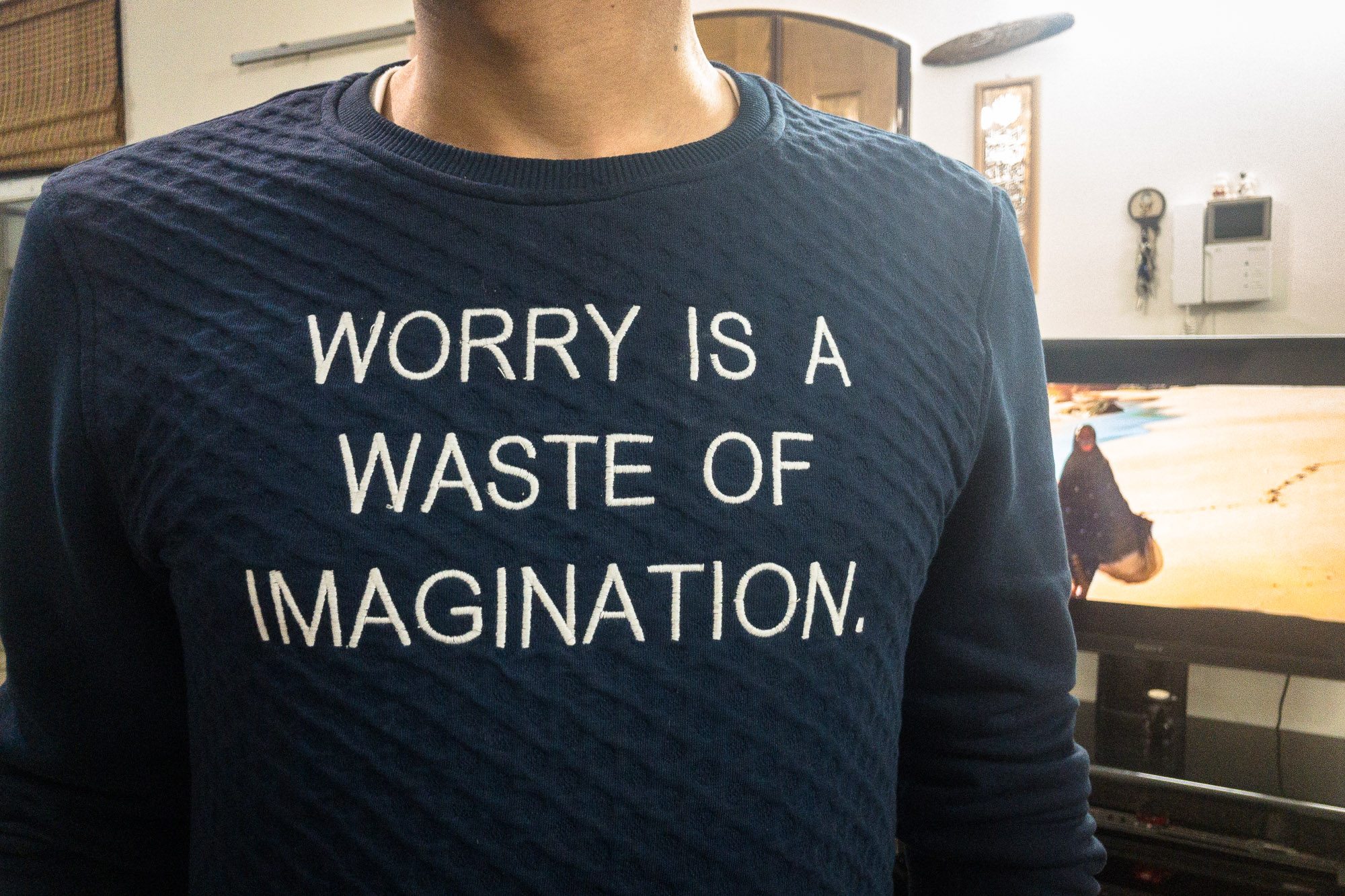 worry is a waste of imagination